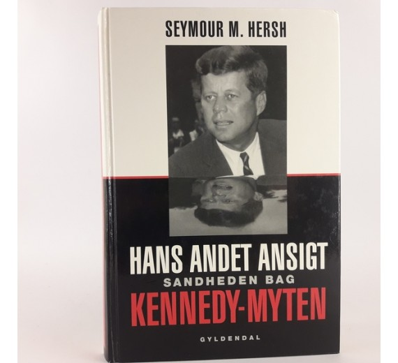 Hans andet ansigt - Sandheden bag Kennedy af Seymour MHersch