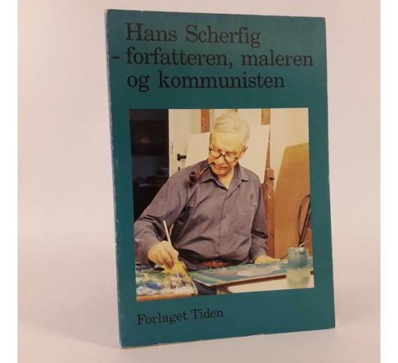 Hans Scherfig - forfatteren. maleren og kommunisten