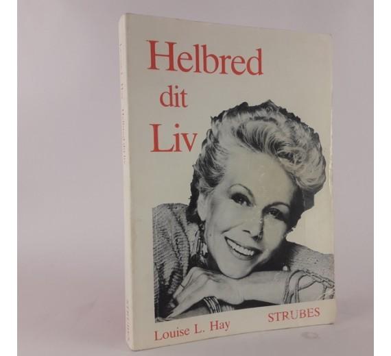 Helbred dit liv af Louise L. Hay
