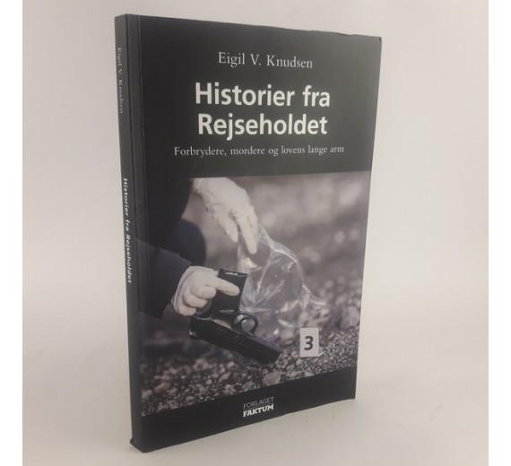 Historier fra Rejseholdet 1 og 2 - Sager fra Rejseholdets arkiv af Eigil V. Knudsen og Kurt Petersen