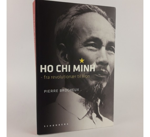 Ho Chi Minh - fra revolutionær til ikon af Pierre Brocheux