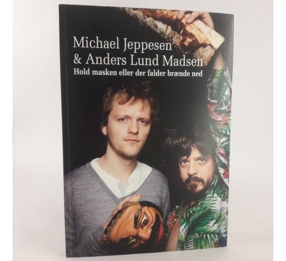 Hold masken eller der falder brænde ned af Michael Jeppesen & Anders lund Madsen
