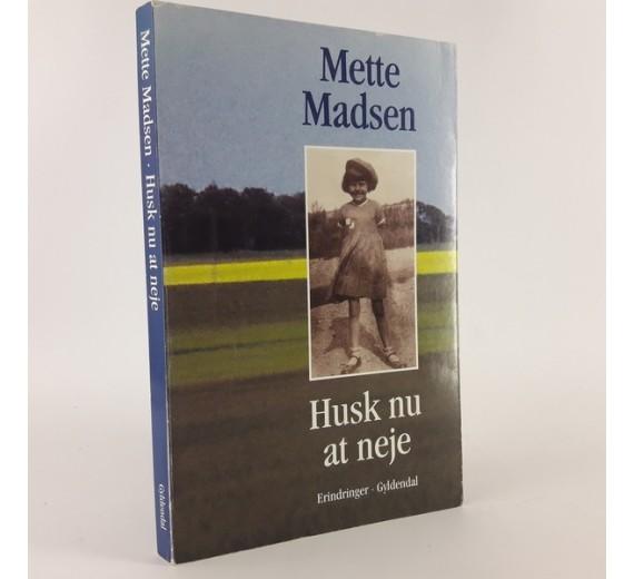 Husk nu at neje skrevet af Mette Madsen