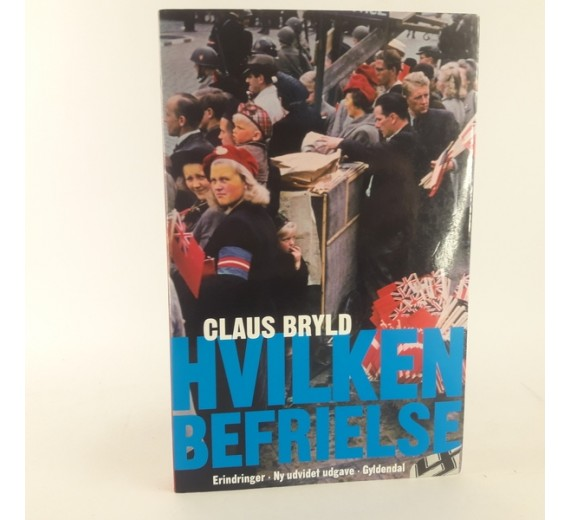 Hvilken Befrielse af Claus Bryld, Erindringer ny revideret udgave