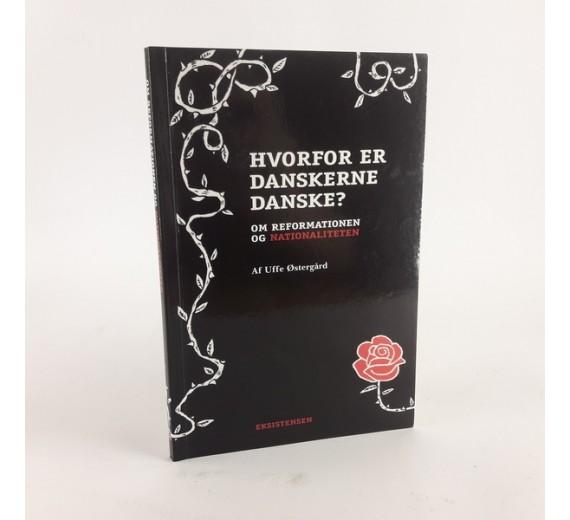 Hvorfor er danskerne Danske af Uffe Østergård
