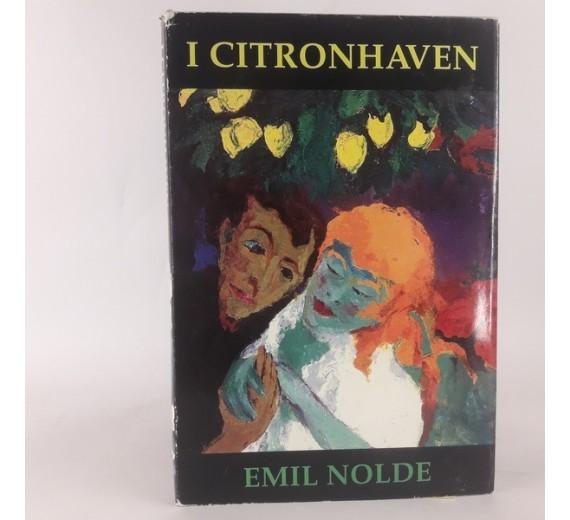 I citronhaven - studier i Emil Noldes forestilling af Finn Terman Frederiksen
