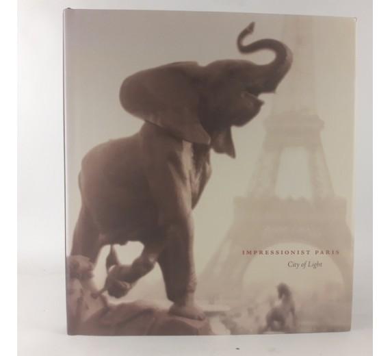 Impressionist Paris: City of Light Hardcover by James A. Ganz