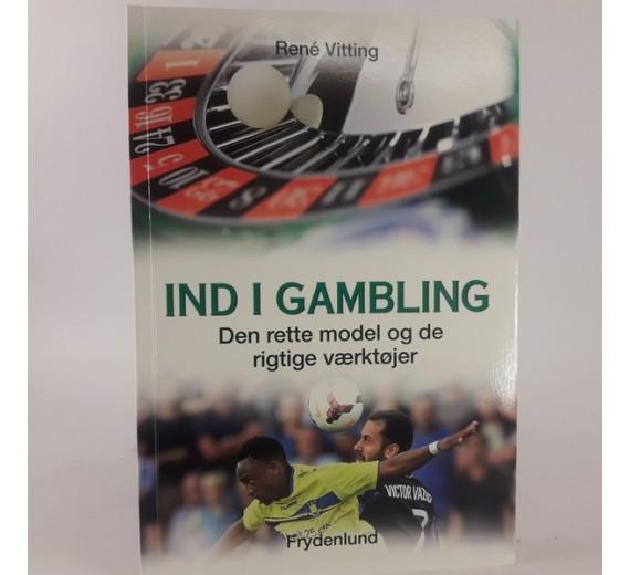 Ind i gambling: den rette model og de rigtige værktøjer af René Vitting