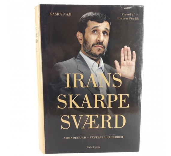 Irans skarpe sværd - Ahmadinejad (Vestens udfordrer) af Kasra Naji