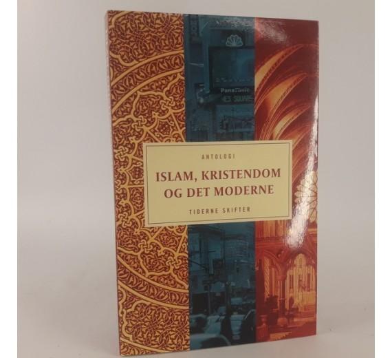 Islam, kristendom og det moderne - en antologi,af Lissi Rasmussen & Lena Larsen