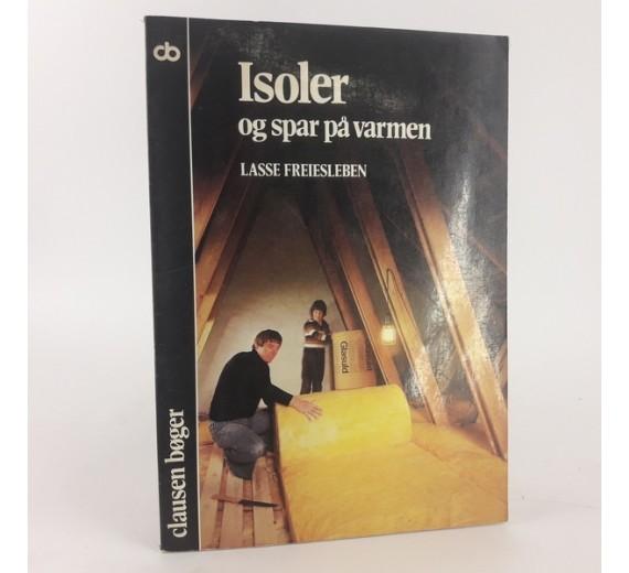 Isoler og spar på varmen af Lasse Freiesleben,
