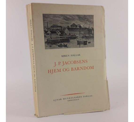 J.P:Jacobsens hjem og barndom skrevet af Søren Haller