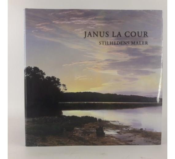 Janus La Cour - Stilhedens maler.