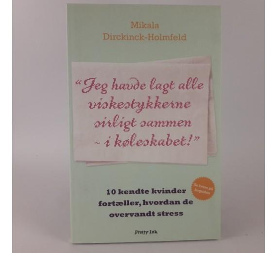 Jeg havde lagt alle viskestykkerne sirligt sammen i køleskabet af Mikala Dirckinck-Holmfel