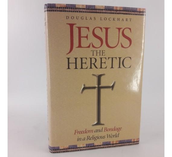 Jesus the Heretic af Douglas Lockhart