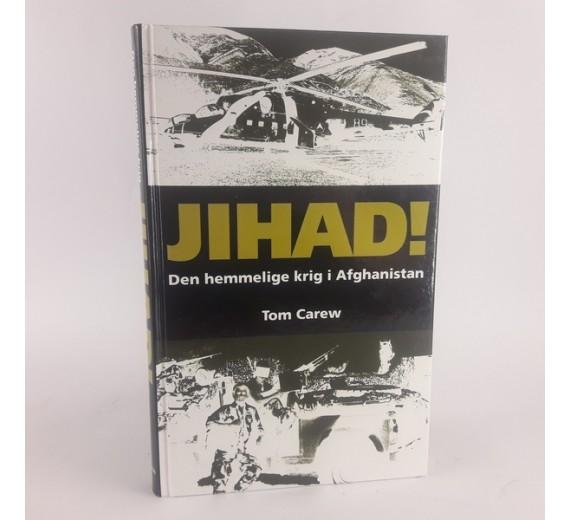 Jihad! Den hemmelige krig i Afghanistanaf Tom Carew