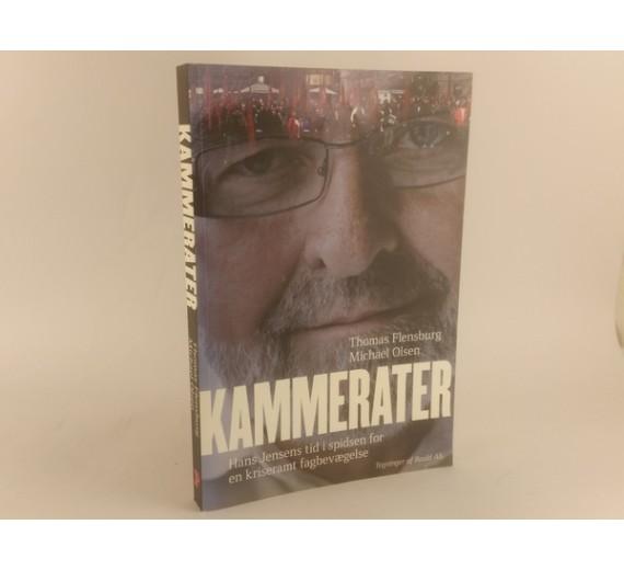 Kammerater - en beretning om en fagbevægelse i krise af Thomas Flensburg & Michael Olsen.