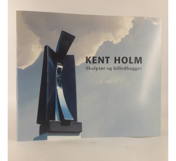 Kent Holm Skulptør og billedhugger