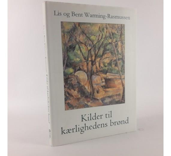 Kilder til kærlighedens brønd - 23 billeder til et bedre liv af Bent Warming Rasmussen.