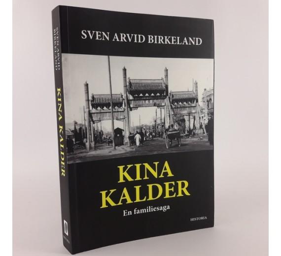 Kina Kalder - en familiesaga skrevet af Sven Arvid Birkeland
