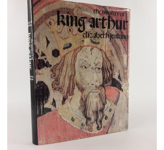 The mystery of King Arthur af Elizabeth Jenkins