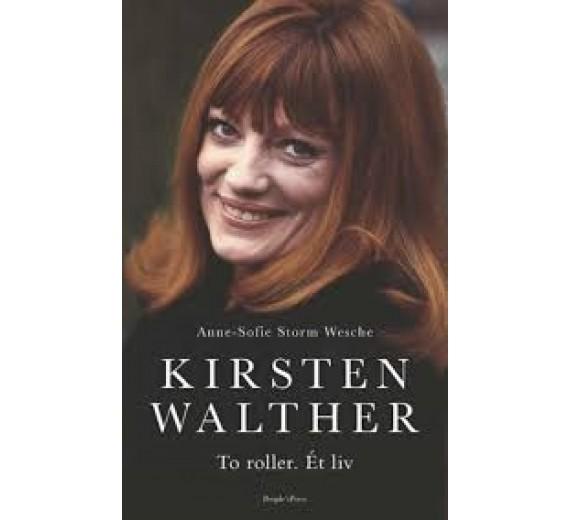 Kirsten Walther - To roller Et liv. Biografi om Kirsten Walther