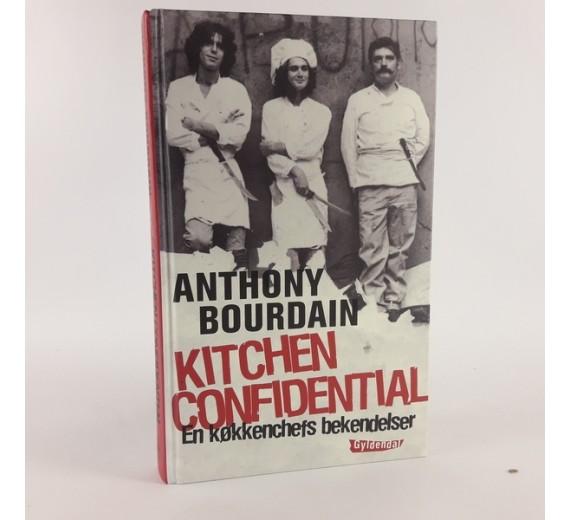 Kitchen confidential - en køkkenchefs bekendelser af Anthony Bourdain