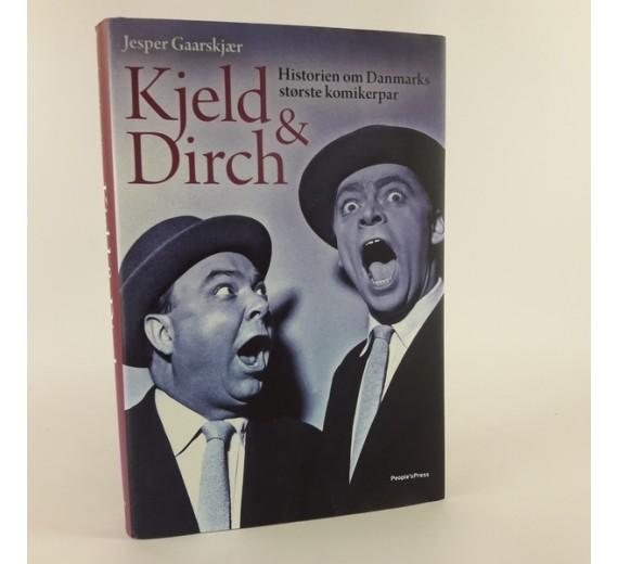 Kjeld & Dirch, historien om Danmarks største komikerpar af Jesper Gaarskjær