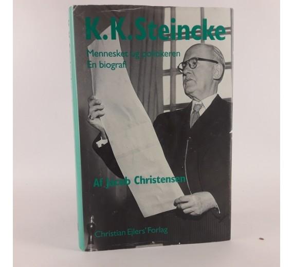 K.K. Steincke - mennesket og politikeren af Jacob Christensen.
