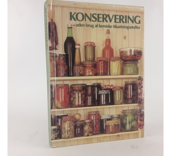 Konservering - uden brug af kemiske tilsætningsstoffer af Karel Puhony