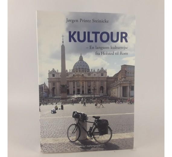 Kultour af Jørgen Printz Steinicke - En langsom kulturrejse fra Holsted til Rom