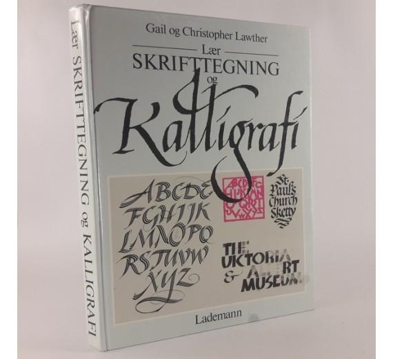 Lær skrifttegning og kalligrafi af Gail og Christopher Lawther.