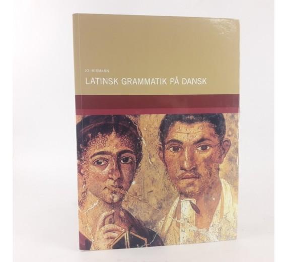 Latinsk grammatik på dansk - klare oversigter - latinundervisning - red. Jo Hermann
