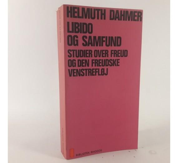 Libido og samfund. Studier over Freud og den freudske venstrefløj af Dahmer, Helmuth