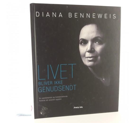 Livet bliver ikke genudsendt af Diana Benneweis