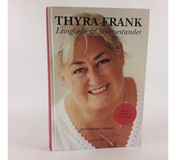 Thyra Frank - Livsglæde og stjernestunder af Jette Meier Carlsen