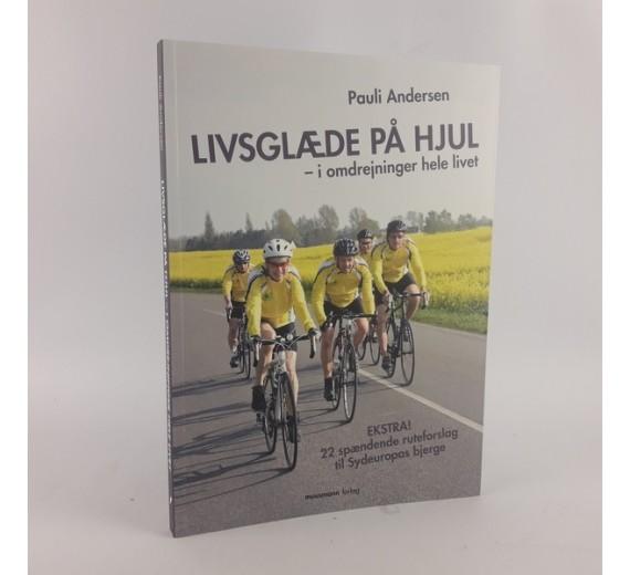 Livsglæde på hjul - i omdrejninger hele livet af Pauli Andersen