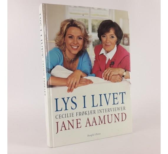 Lys i livet - Cecilie Frøkjær interviewer Jane Aamund