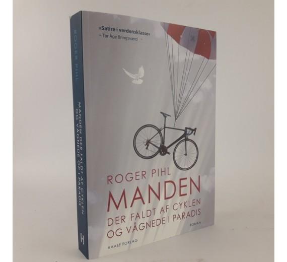 Manden der faldt af cyklen og vågnede i paradis af Roger Pihl