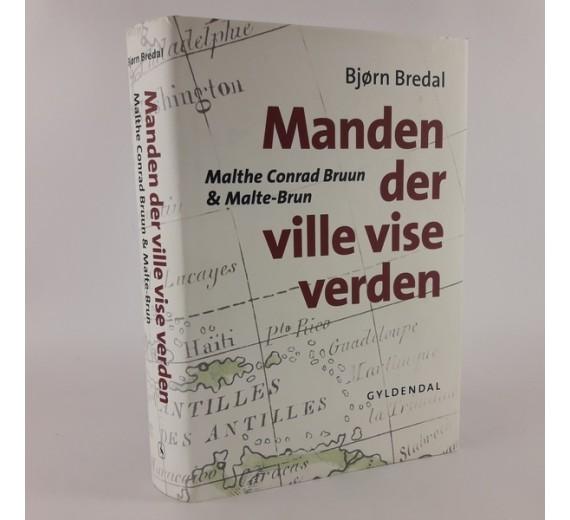 Mander der ville vise verden af Bjørn Bredal om Malthe Conrad Brun & Malte Brun