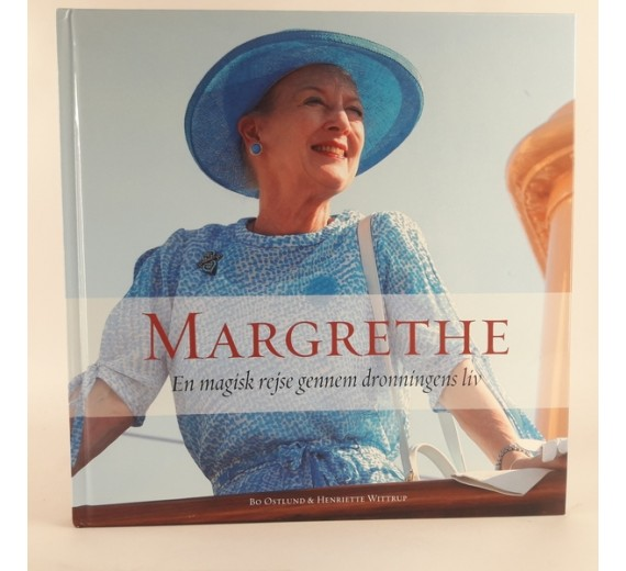 Margrethe - En magisk rejse gennem dronningens liv af Bo Østlund og Henriette Wittrup
