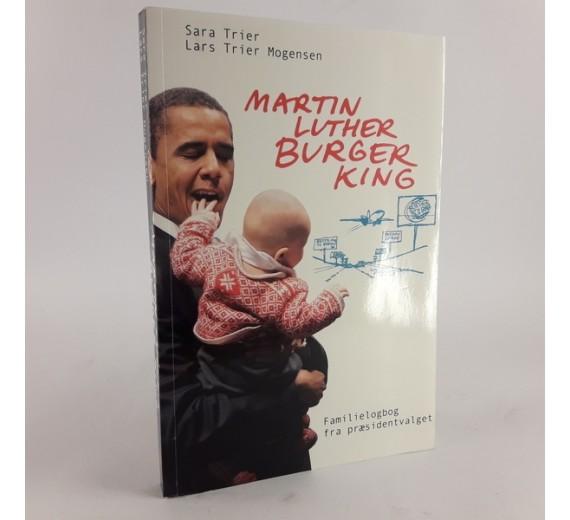 Martin Luther Burger King af Sara Trier og Lars Trier Mogensen