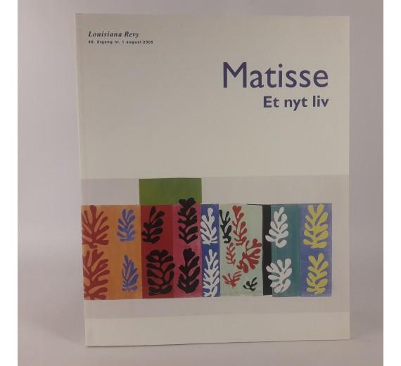 Matisse. Et nyt liv