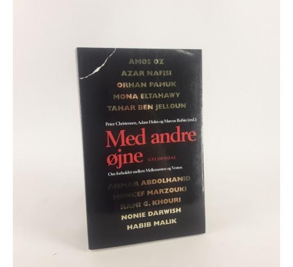 Med andre øjne - om forholdet mellem Mellemøsten og Vesten skrevet af flere forfattere