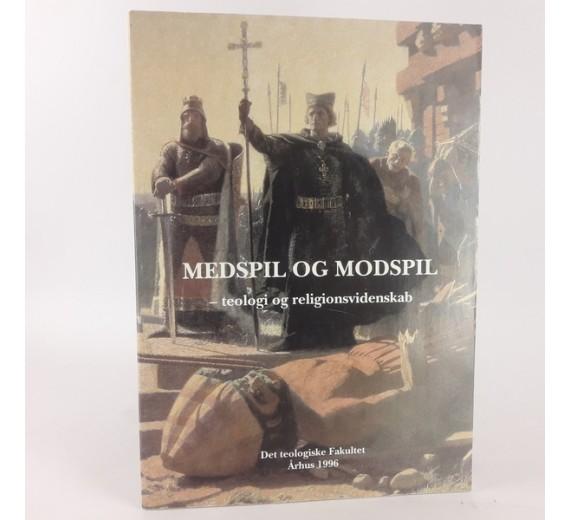 Medspil og Modspil - teologi og religionsvidenskabaf Armin W, Søren Jensen, Peter Widmann Geertz