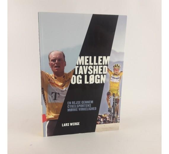 Mellem tavshed og løgn - en rejse gennem cykelsport af Lars Werge