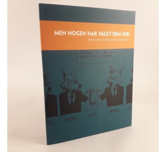 Men nogen har valgt dem ind - satiriske tekster om Christiansborg af Klaus Haase
