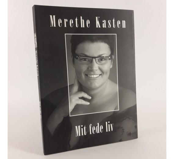 Mit fede liv af Merethe Kasten