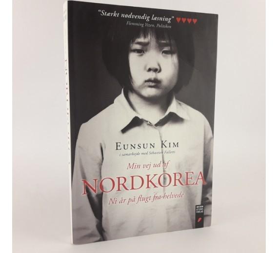 Min vej ud af Nordkorea - Ni år på flugt fra helvede af Eunsun Kim
