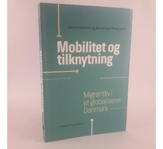 Mobilitet og tilknytning af Karen Valentin & Karen Fog Olwig